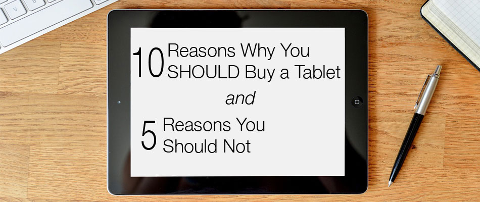 reasons-why-you-should-buy-a-tablet