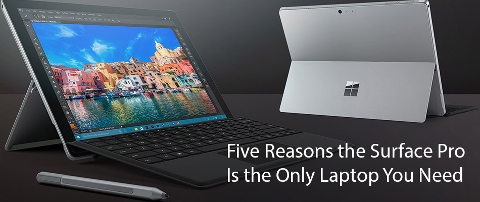 five-reasons-the-surface-pro-is-the-only-laptop-you-need