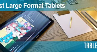 The best large format tablets