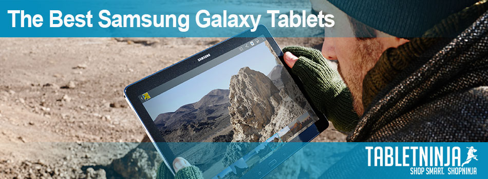 The Best Samsung Galaxy Tablets