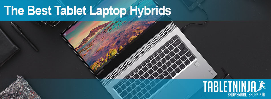 The Best Tablet Laptop Hybrids