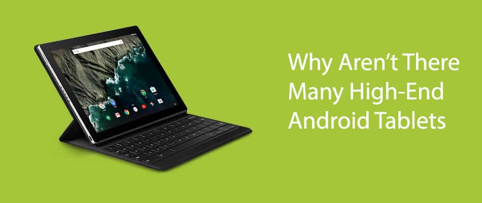 Why Aren't There Many High-End Android Tablets